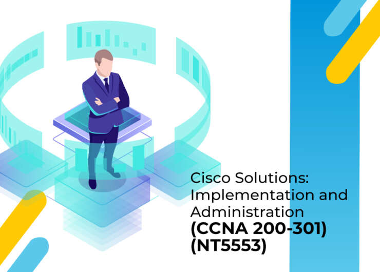 Cisco Solutions: Implementation and Administration (CCNA 200-301) (NT5553)