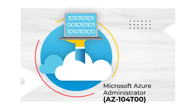 Microsoft Azure Administrator (AZ-104T00)
