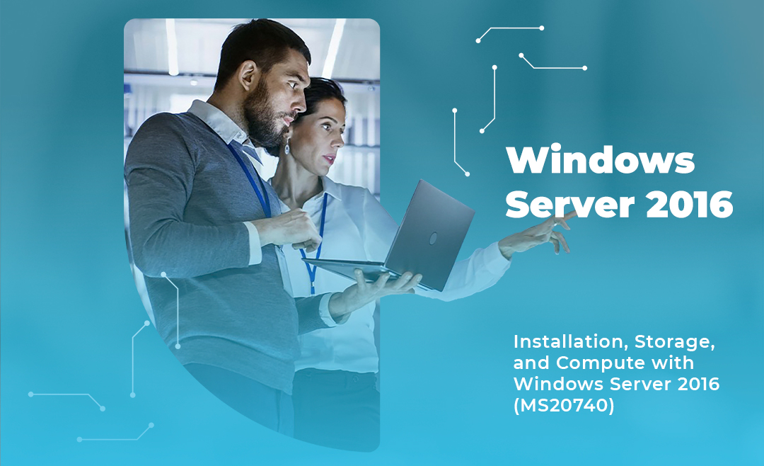 Installation, Storage, and Compute with Windows Server 2016 (MS20740)
